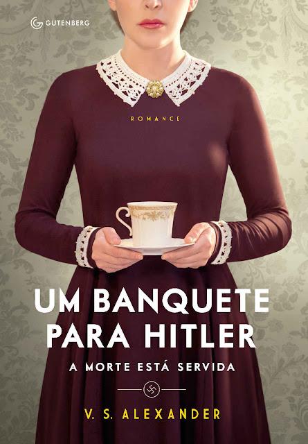 Um banquete para Hitler A morte está servida - V. S. Alexander