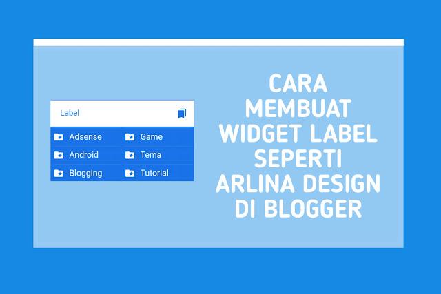 Cara Membuat Widget Label Seperti Arlina Design di Blogger