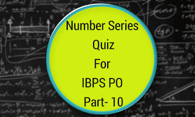 Number Series Quiz For IBPS PO Part- 10