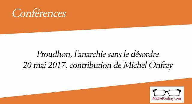 Michel Onfray, Thibault Isabel Proudhon, l'anarchie sans le désordre