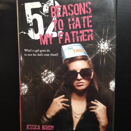 Review: 52 Reasons to Hate My Father by Jessica Brody