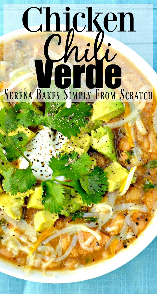 The best Chicken Chili Verde with Avocado could easily be an award winner from Serena Bakes Simply From Scratch.