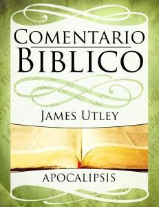 Bob Utley-Comentario Bíblico-Apocalipsis-