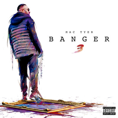 Mac Tyer - Banger 3 - Album Download, Itunes Cover, Official Cover, Album CD Cover Art, Tracklist