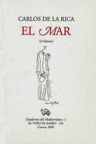 """Carlos de la Rica, """"El mar"""", Col. Cuadernos del Mediterráneo, El Toro de Barro, Tarancón de Cuenca 2000"""