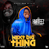 MUSIC: Harteez - Next Big Thing