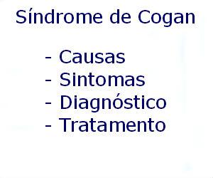 Síndrome de Cogan causas sintomas diagnóstico tratamento prevenção riscos complicações