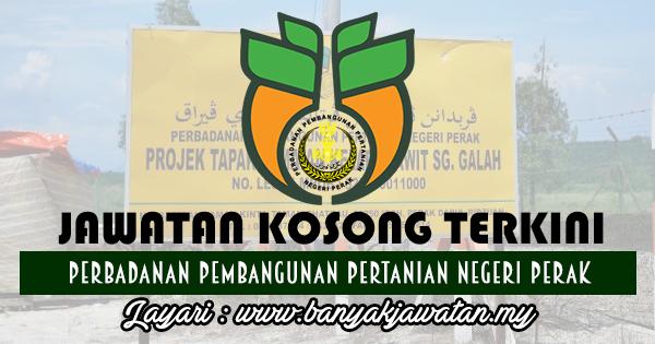 Jawatan Kosong 2017 di Perbadanan Pembangunan Pertanian Negeri Perak www.banyakjawatan.my