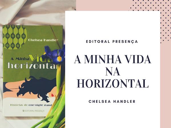   Review   A Minha Vida na Horizontal de Chelsea Handler