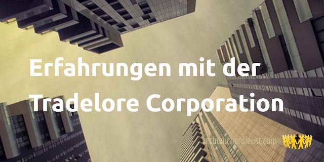 Titel: Erfahrungen mit der Tradelore Corporation