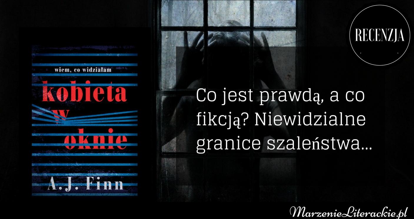 a.j finn, kobieta w oknie, marzenie literackie.