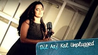 DIL AAJ KAL UNPLUGGED SONG LYRICS - PURANI JEANS | SONA MOHAPATRA
