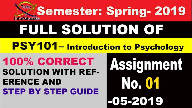 Introduction to Psychology - PSY101 Assignment 1 Solution Spring 2019
