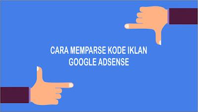 Cara Mudah Memparse Kode Iklan Google Adsense