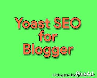 Yoast SEO Plugins Blogger ke liye