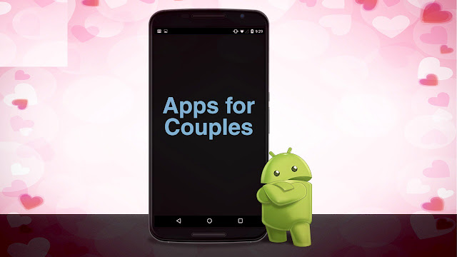 Best Android Apps For Couples  you can't miss