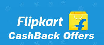 Flipkart Cashback Offer | Cashback Offer flipkart upcoming offers