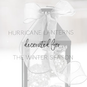 Hurricane Lanterns Decorated for Winter with leftover Christmas decor and found items from around the house  | personallyandrea.com