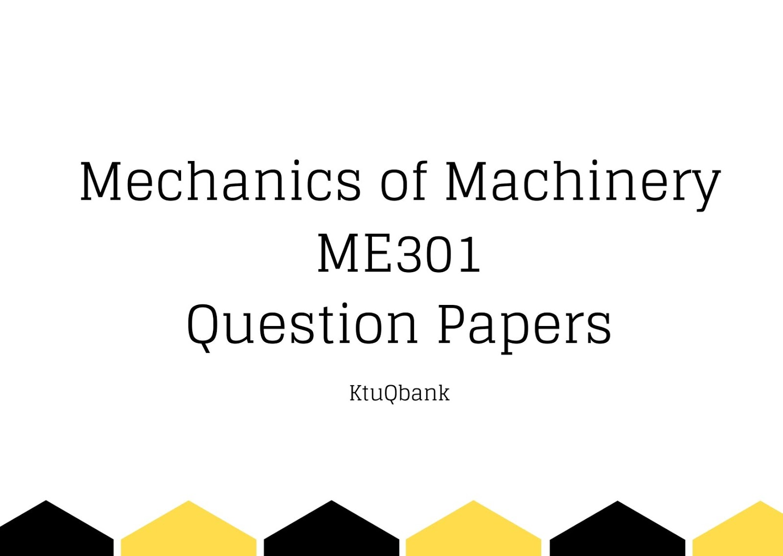 Mechanics of Machinery | ME301 | Question Papers (2015 batch)