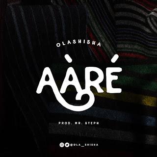 MUSIC: Olashisha - AàRé