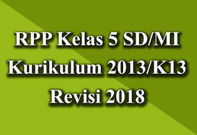 Download RPP Kelas 5 SD/MI Kurikulum 2013 Revisi 2018