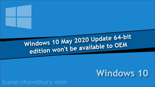Beginning with Windows 10 May 2020 Update, all new systems will be able to run 64-bit Windows 10 only