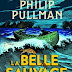 La Belle Sauvage (Trilogie de la Poussière, livre un), Philip Pullman