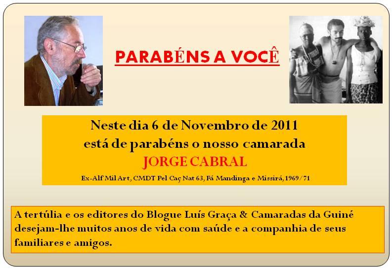 d881cd3f6ceb8 Guiné 63 74 - P9002  Parabéns a você (334)  Jorge Cabral, ex- Alf Mil Art,  CMDT do Pel Caç Nat 63 (Fá Mandinga e Missirá, 1969 71)