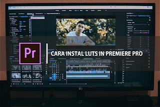 tutorial memasukkan luts ke footage premiere pro cc