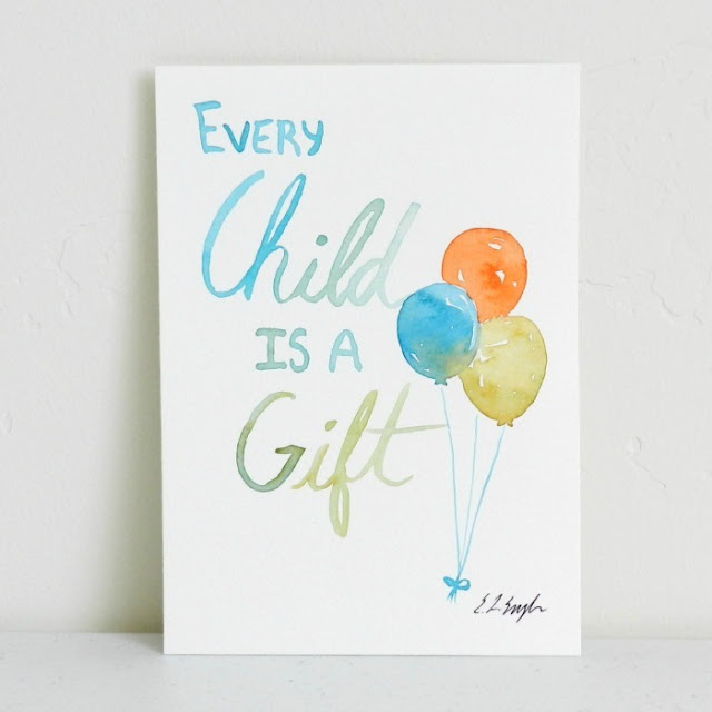 Watercolor Lettering- Every Child is a Gift- with balloons: growcreative