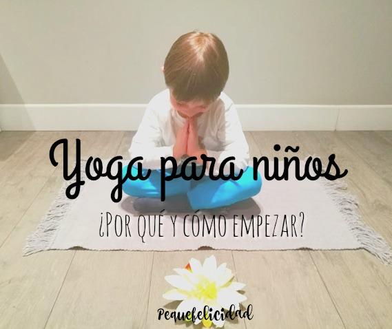 Yoga para niños. Hoy te voy a contar cómo y porqué hemos empezado a  practicar yoga en familia. A lo mejor piensas que el yoga será para niños  tranquilos 77c0f0f0baf7