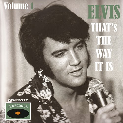 Elvis - That's The Way It Is - Volume 1 (March 2017)