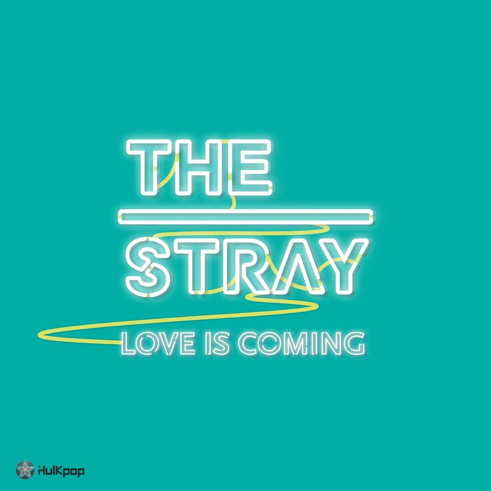 [Single] The Stray – Love Is Coming