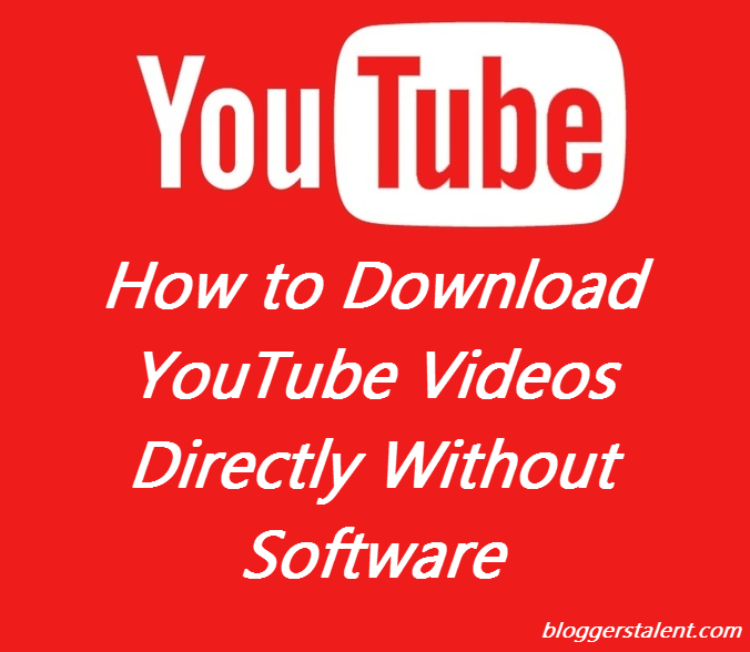 How to download youtube videos directly without software how to download youtube videos directly without software bloggerstalent ccuart Choice Image
