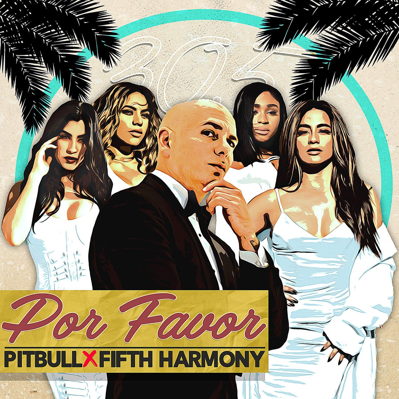 Pitbull & Fifth Harmony - Por Favor - Single