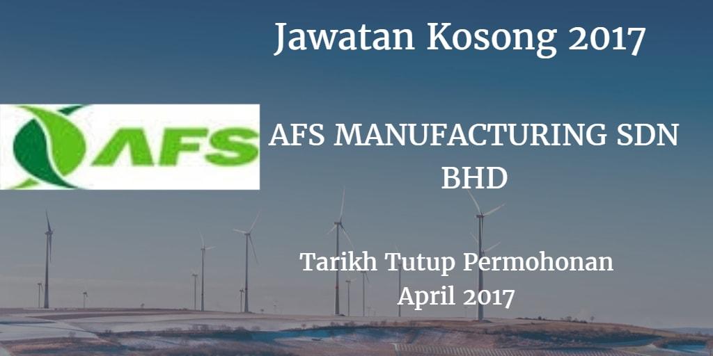 Jawatan Kosong AFS MANUFACTURING SDN BHD April 2017