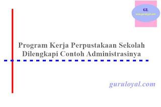 program kerja perpustakaan sekolah dilengkapi dengan contoh administrasi nya