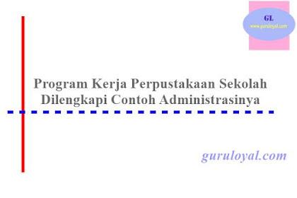 Program Kerja Perpustakaan Sekolah, dilengkapi Contoh Administrasi