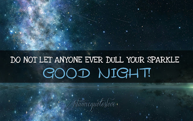 Do not let anyone ever dull your sparkle ( Good Night )