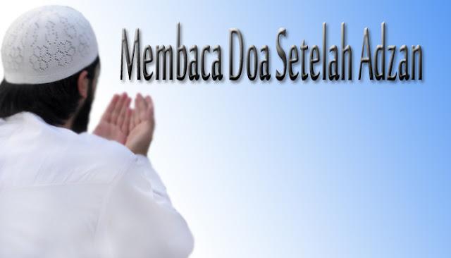 Bacaan Adzan, Iqomah dan Doa Sesudah Adzan | Bahasa Arab, Indonesia