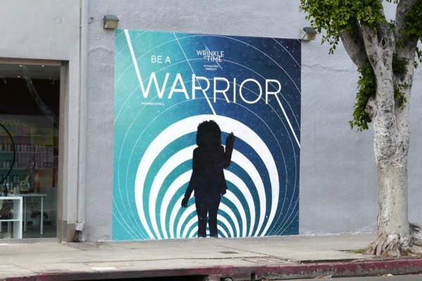 Be a warrior Wrinkle in Time mural ad