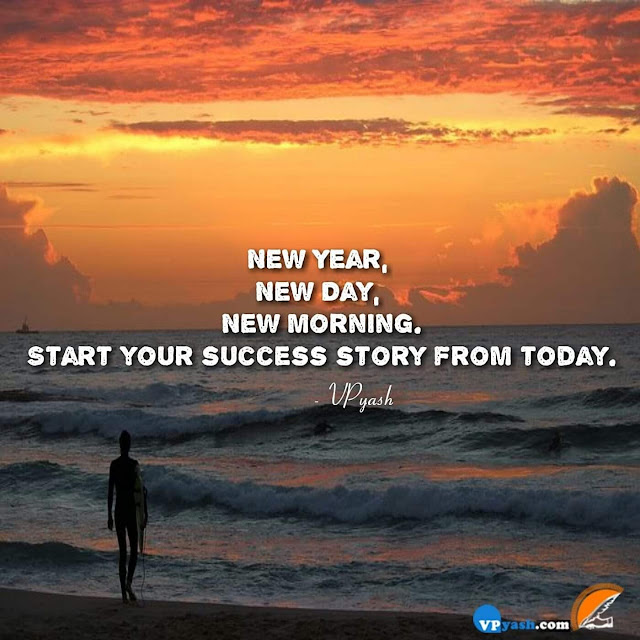 New year,New day,New morning start your success story from today