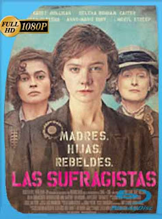Las Sufragistas 2015 HD [1080p] Latino [GoogleDrive] chapelHD