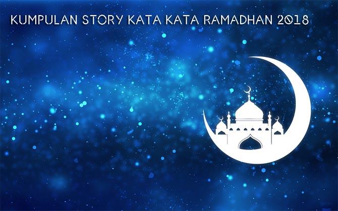 Kumpulan Story Instagram Kata Ucapan Ramadhan 2018 Terbaik