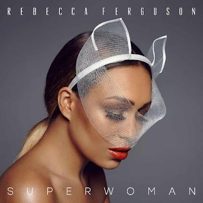 Stream Rebecca Ferguson's New Album 'Superwoman'