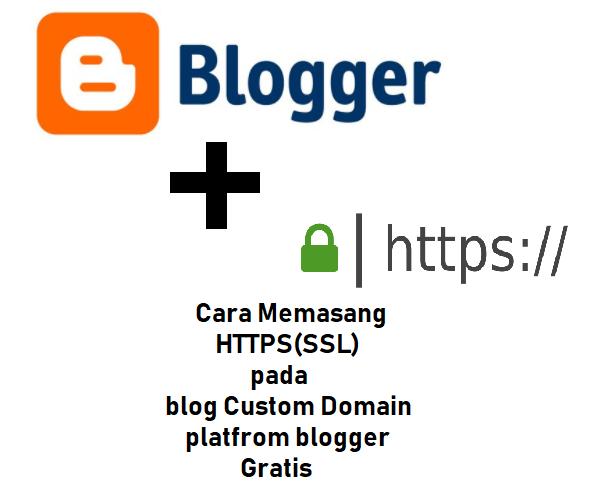 Cara Memasang HTTPS(SSL) pada blog Custom Domain platfrom blogger Gratis