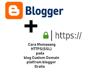 Cara Pasang dan Aktifkan HTTPS (SSL) di Blogspot Custom Domain Gratis