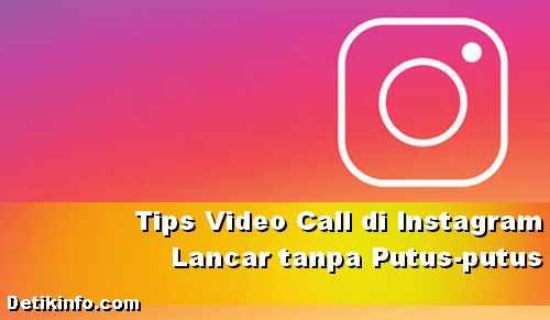 Cara Terbaru Video Call di Instagram dengan lancar