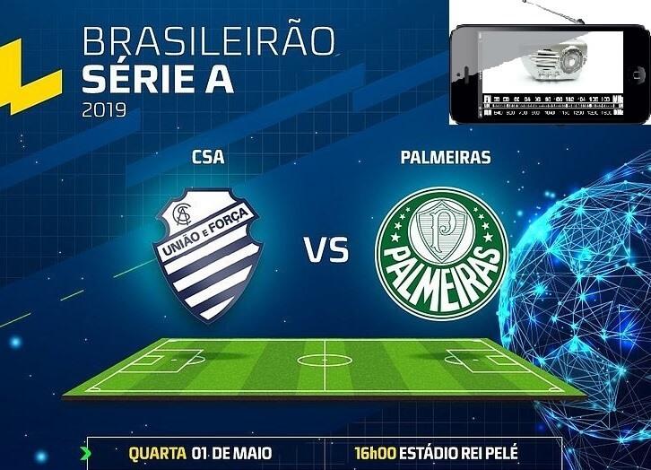 CSA X Palmeiras a grande oportunidade do rádio esportivo mostrar sua força