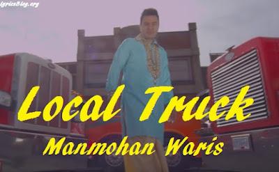 Local Truck Lyrics - Manmohan Waris